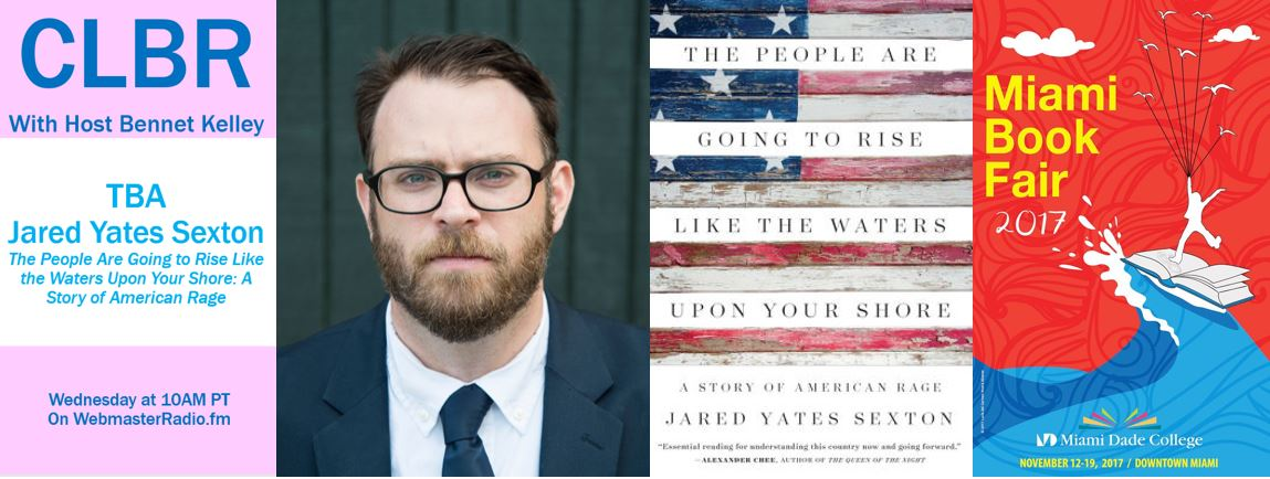 TBA: Jared Yates Sexton, The People Are Going to Rise Like the Waters Upon Your Shore: A Story of American Rage