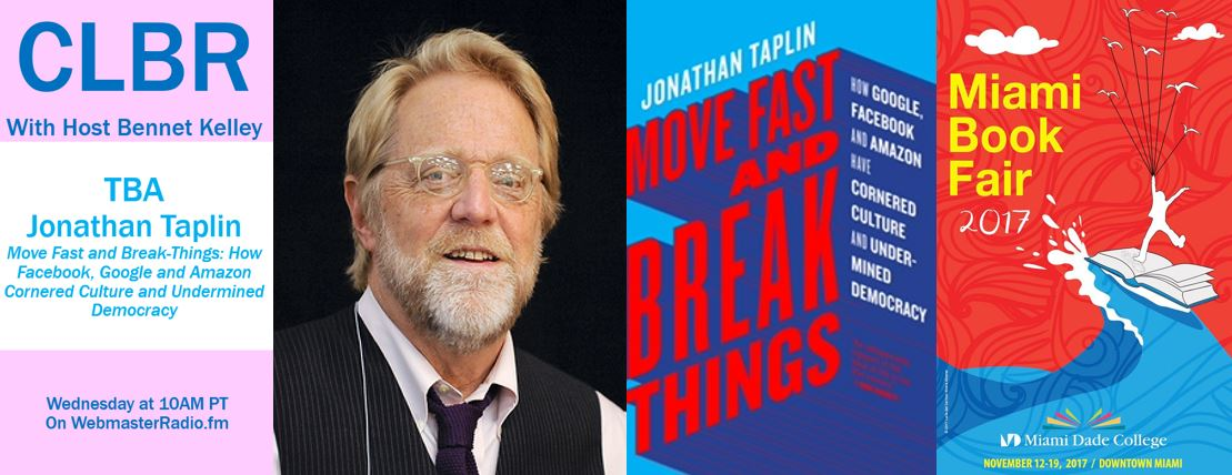TBA: Jonathan Taplin, Move Fast and Break-Things: How Facebook, Google and Amazon Corned Culture and Undermined Democracy