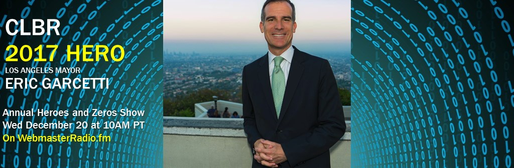 2017 CLBR Hero: Eric Garcetti, The Tech Mayor