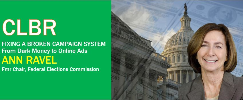 CLBR #295: Ann Ravel on Fixing Our Broken Campaign System