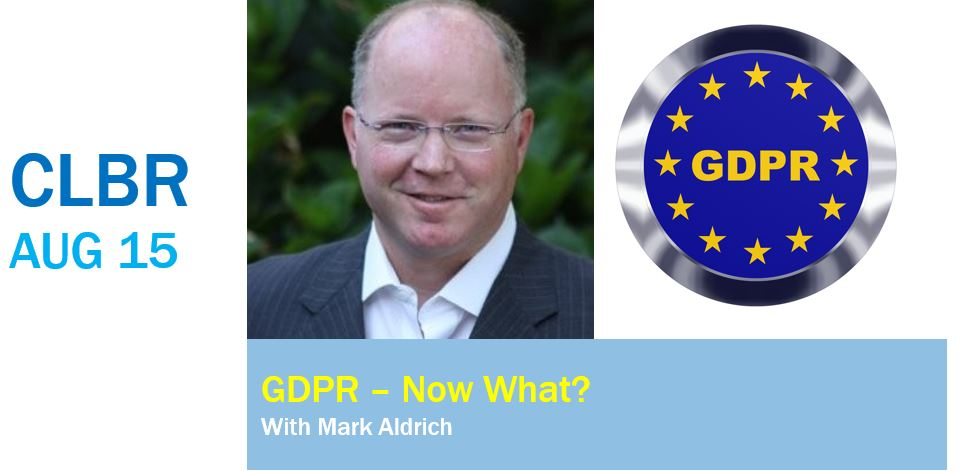 CLBR #307: GDPR – Now What?