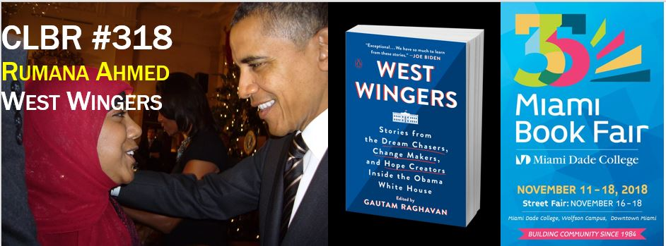 "CLBR #318: Obama NSC Alum Rumana Ahmed on ""West Wingers"""