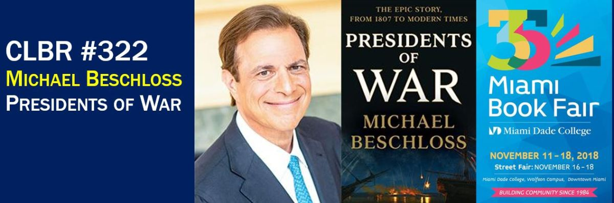 CLBR #322: Michael Beschloss on Presidents and War